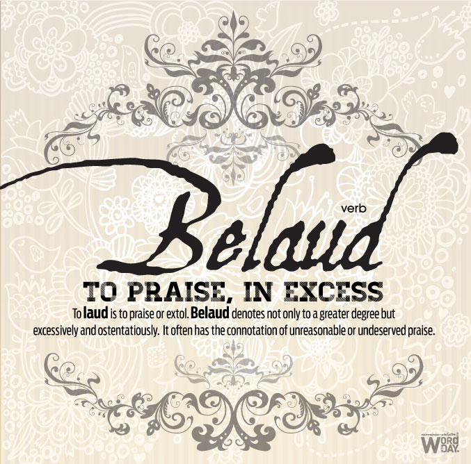 Belaud - to praise in excess